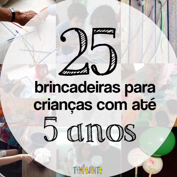 25 brincadeiras para crianças menores de 5 anos