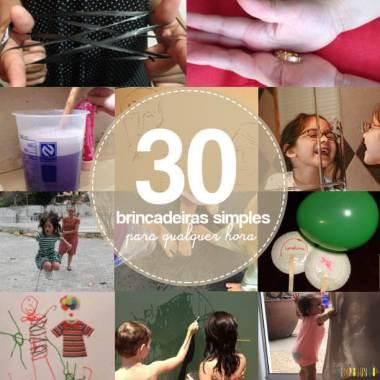 30 brincadeiras simples para fazer a qualquer hora