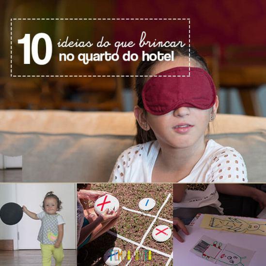 Brincadeiras para fazer no quarto do hotel