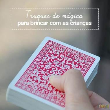 Truques de mágica para brincar com as crianças
