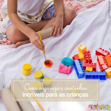 Cantinhos são formas incríveis de brincar e desenvolver a criatividade