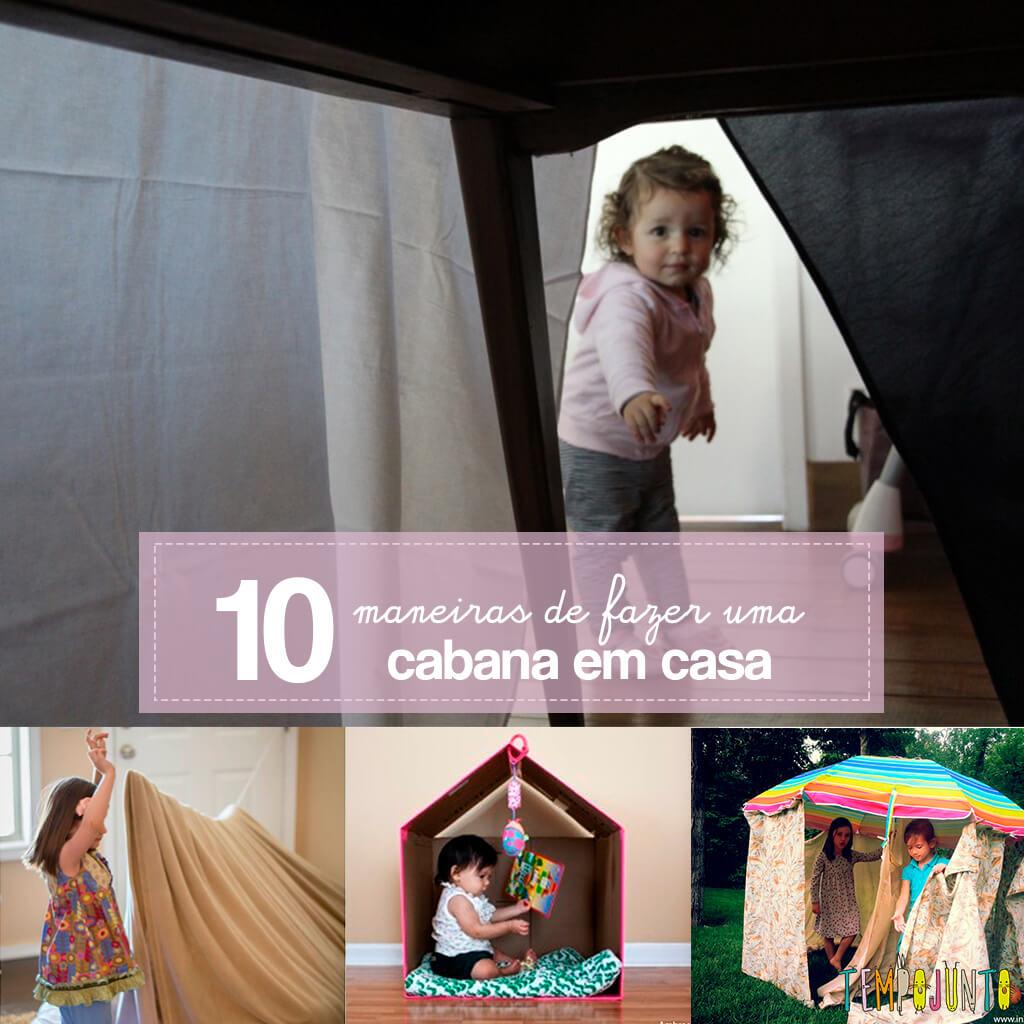10 maneiras de fazer uma cabana em casa