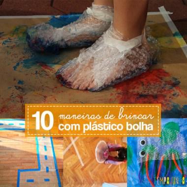 10 maneiras de brincar com plástico bolha