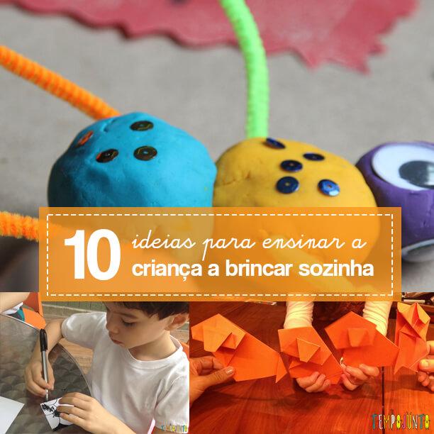 10 ideias para ensinar a criança a brincar sozinha