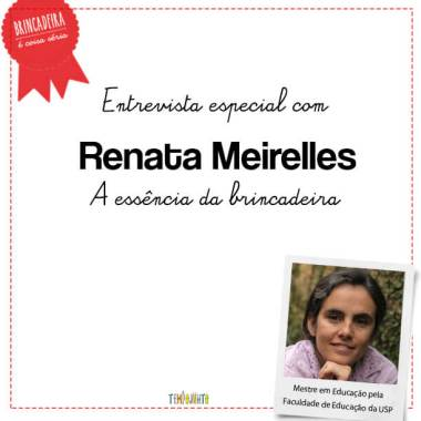 Importância do Brincar: entrevista com Renata Meirelles e a essência da brincadeira