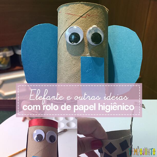 Elefante e outras ideias com rolo de papel higiênico