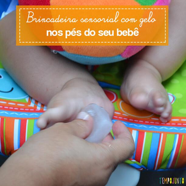 Gelo para estimular as sensações dos pézinhos do bebê
