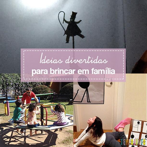 10 brincadeiras para fazer em família