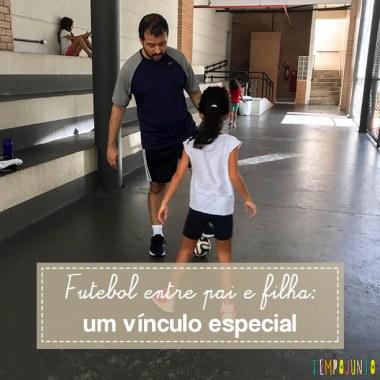 Quando o futebol se torna o vínculo entre pai e filha