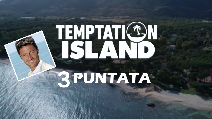 temptation island terza puntata