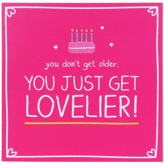 Happy Jackson You Just Get Lovelier Birthday Card