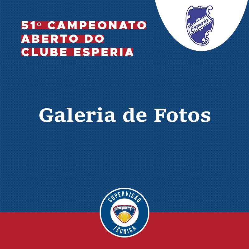 GALERIA DE FOTOS   51º CAMPEONATO ABERTO DO CLUBE ESPERIA