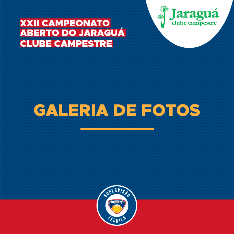 GALERIA DE FOTOS – XXII CAMPEONATO ABERTO DO JARAGUÁ CLUBE CAMPESTRE