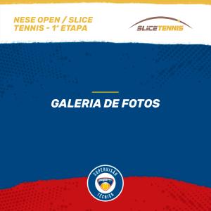 GALERIA DE FOTOS – NESE OPEN/SLICE TENNIS 1ª ETAPA