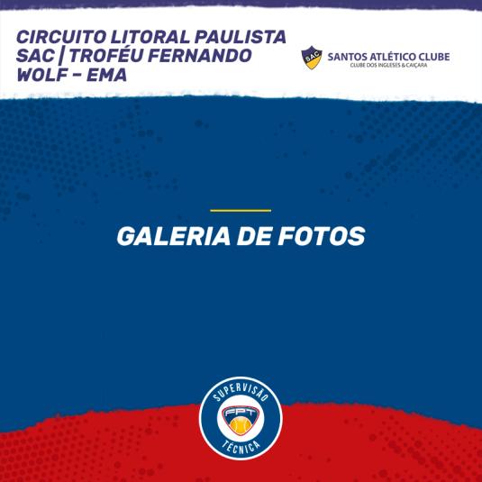 GALERIA DE FOTOS – CIRCUITO LITORAL PAULISTA (SAC) – TROFÉU FERNANDO WOLF – EMA
