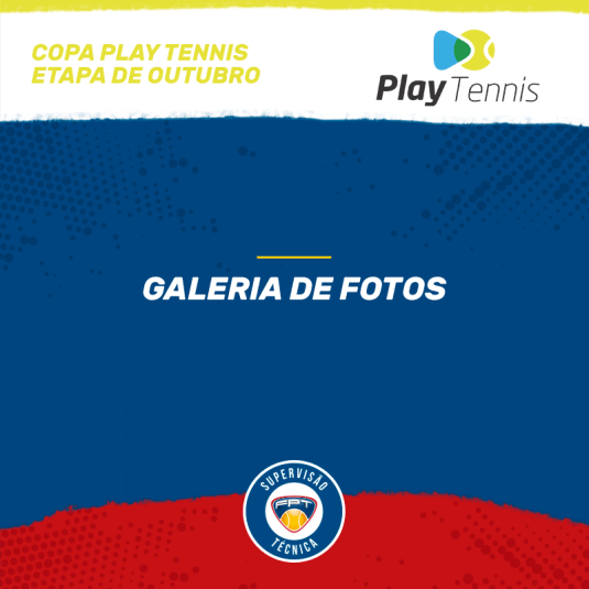 GALERIA DE FOTOS – COPA PLAY TENNIS – ETAPA DE OUTUBRO CLASSES