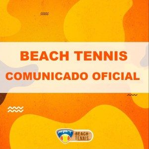 COMUNICADO OFICIAL – DEPTO DE BEACH TENNIS – FPT – BT