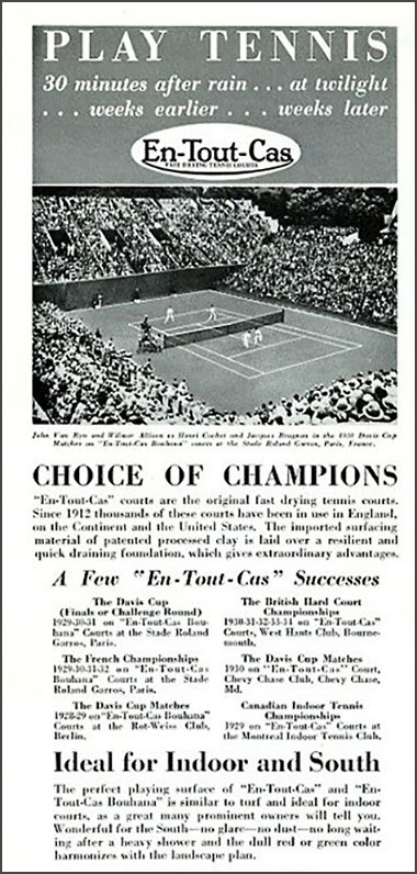 Choice of Champions - En Tout Cas courts were used for the Davis Cup, and the French, British and Canadian Championships.
