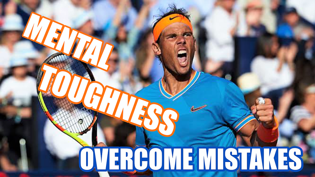 Overcome Tennis Mistakes with Mental Toughness