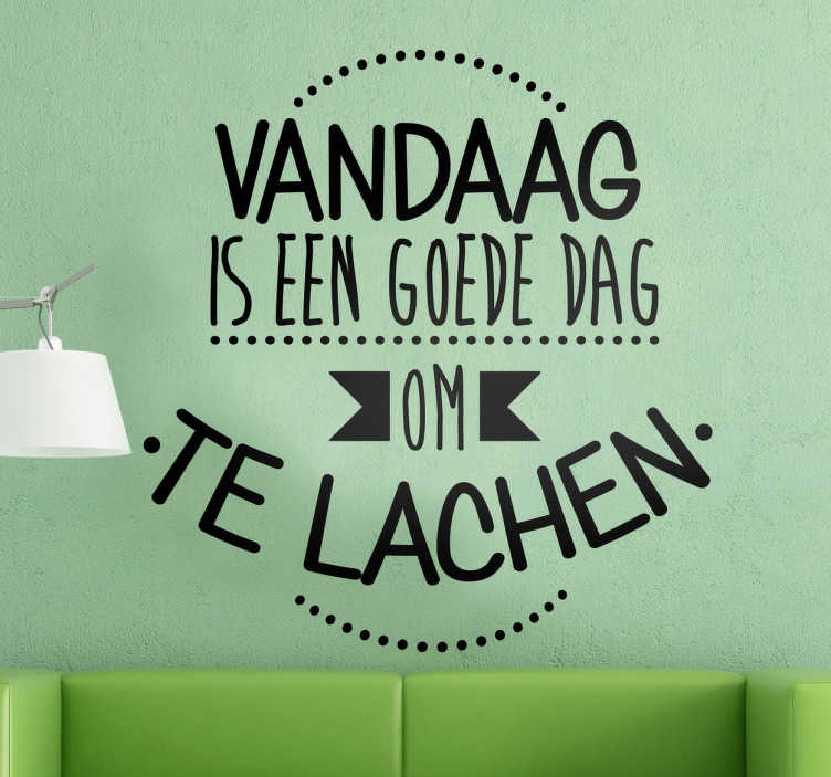 Een goede dag om te lachen motivatie sticker  TenStickers