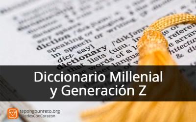 Diccionario Millenial y Generación Z
