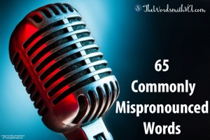 To improve your speaking skills, check out my free 65 Commonly Mispronounced Words before your next speaking event.