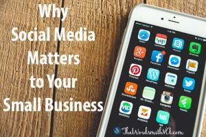 Why Social Media Matters to Your Small Business