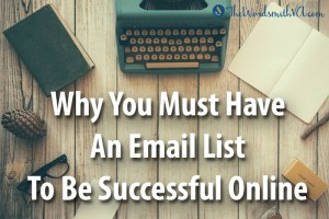 Why You Must Have an Email List to Be Successful Online