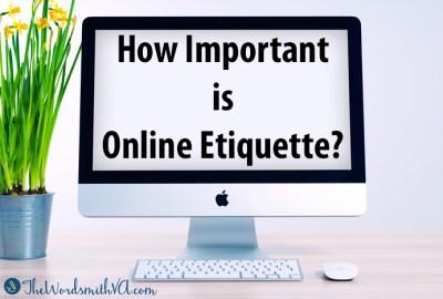 How Important is Online Etiquette?