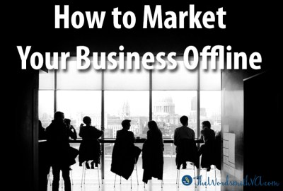 How to Market Your Business Offline