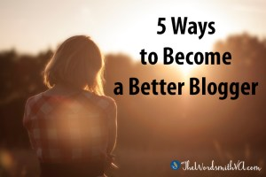 5 Ways to Become a Better Blogger