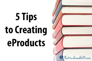 5 Tips to Creating Eproducts