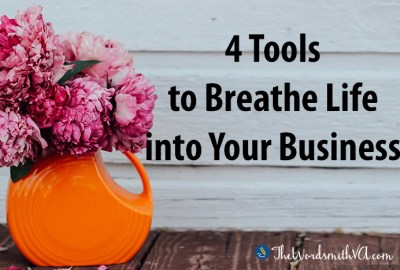 4 Tools to Breathe Life into Your Business