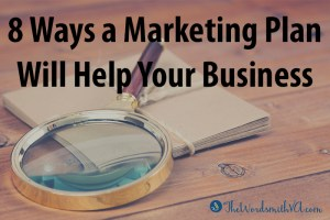 8 Ways a Marketing Plan Will Help Your Business