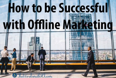 How to be Successful with Offline Marketing