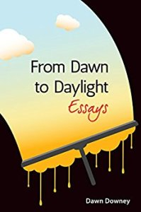 From Dawn to Daylight by Dawn Downey