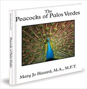 The Peacocks of Palos Verdes by Mary Jo Hazard
