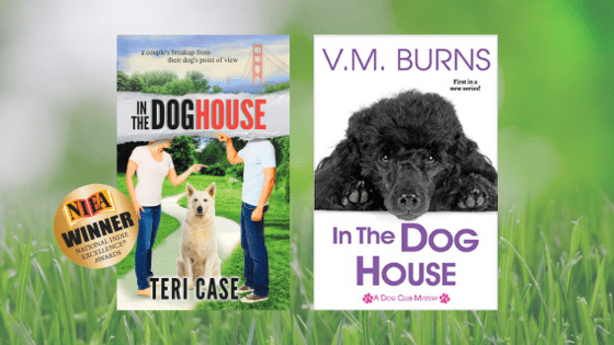 In the Doghouse books by Teri Case and V. M. Burns