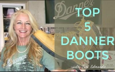 Top 5 Danner Boots – with Teri Edmonds