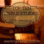 Top Ten Bible Studies 2011 www.terilynneunderwood.com