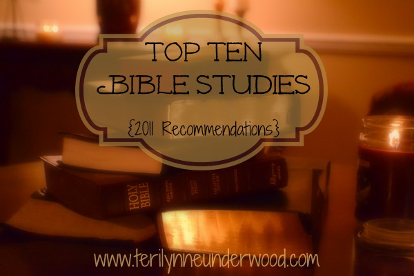 Top Ten Bible Studies 2011 www.terilynneunderwood.com