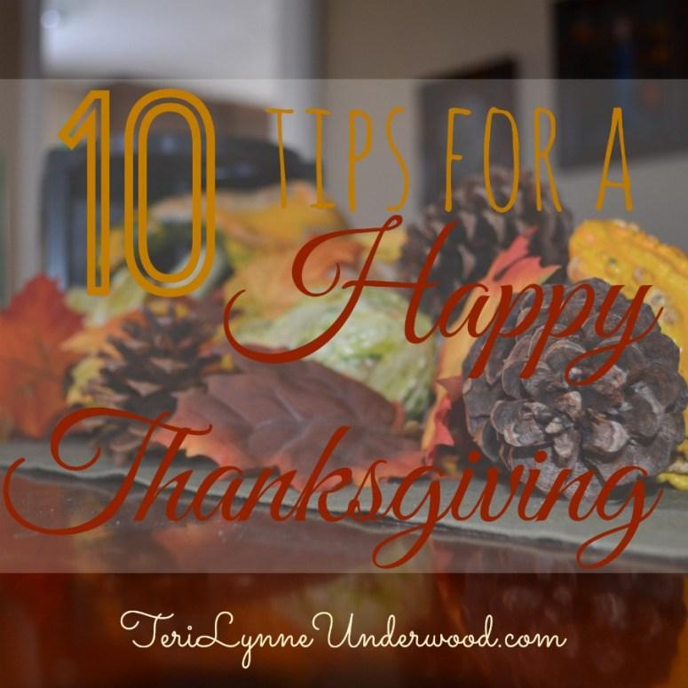 10 Tips for a Happy Thanksgiving || TeriLynneUnderwood.com