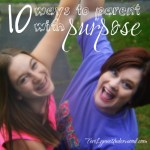 10 ways to parent with purpose