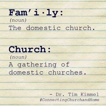 Definitions of Family & Church by Tim Kimmel www.terilynneunderwood.com