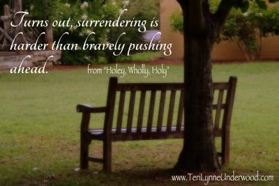Surrendering is harder www.teriilynneunderwood.com