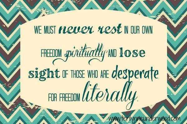 never rest in our own freedom www.terilynneunderwood.com/blog