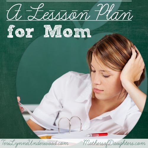 lesson plan for mom || terilynneunderwood.com/blog
