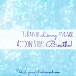 action step || 31 Days of Living Well || Teri Lynne Underwood