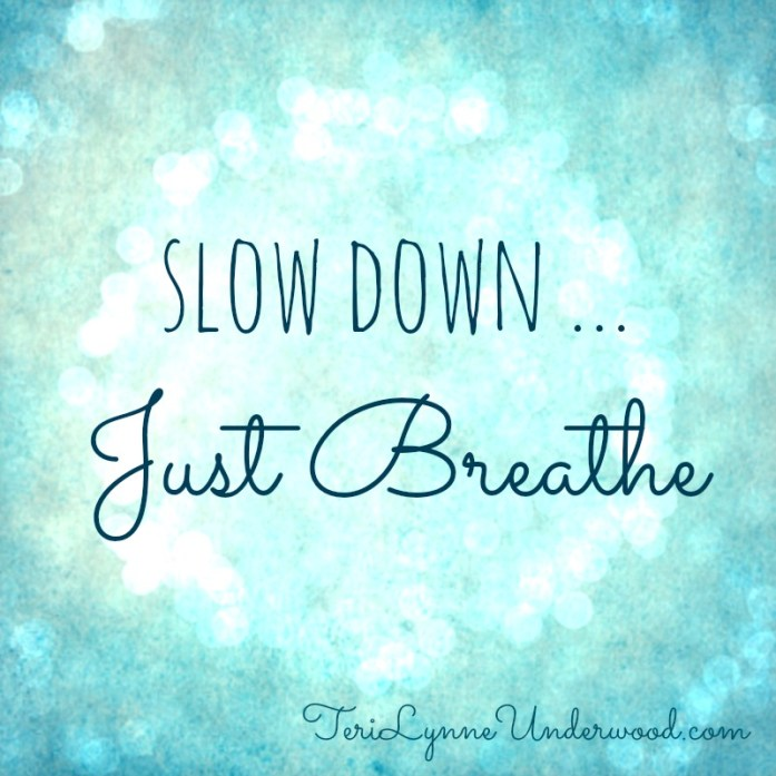 just breathe || 31 Days of Living Well || TeriLynneUnderwood.com