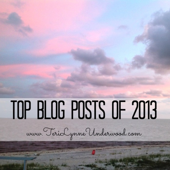 top blog posts of 2013 || TeriLynneUnderwood.com
